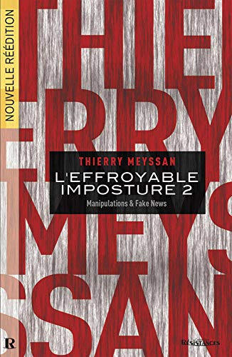 L'effroyable imposture: Tome 2, Manipulations & fake news (French Edition)
