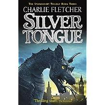 Silvertongue: Book 3 (Stoneheart)
