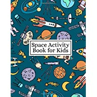 Space Activity Book for Kids: Stress Relieving Patterns Space Colouring Book for Boys and Girls - 50 Printable Pages Fun and Educational Astronomy Coloring Book for Kids
