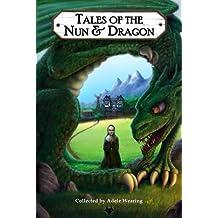 Tales of the Nun & Dragon (Bushy Tales Book 1)