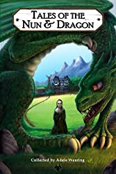 Tales of the Nun & Dragon (Bushy Tales Book 1)
