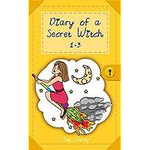 Diary of a Secret Witch: 1-3 (Wackiest Week, Worst Witch, Mischief Magic)