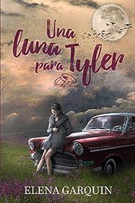 Una luna para Tyler par Elena Garquin