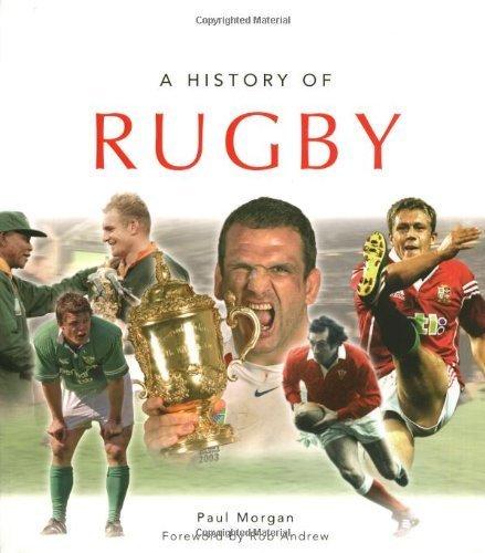 A History of Rugby by Paul Morgan (2004-10-28) par Paul Morgan
