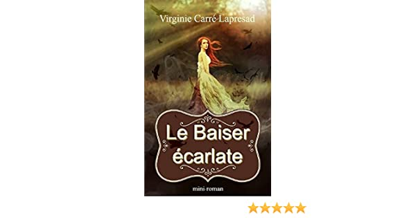 Le Baiser écarlate Ebook Virginie Carré Lapresad Amazonfr Amazon