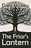 The Friar's Lantern by Greg Hickey