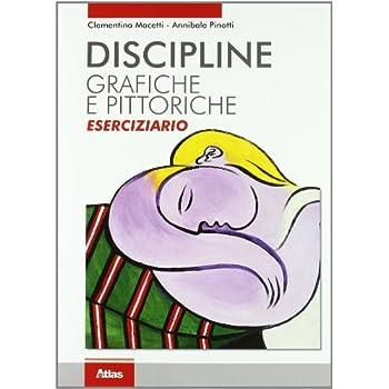 Discipline Grafiche E Pittoriche. Eserciziario. Con Espansione Online. Per I Licei E Gli Ist. Magistrali