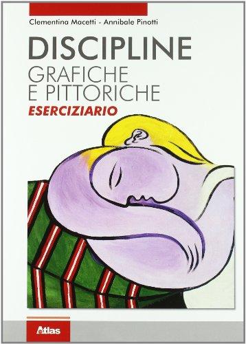 Discipline grafiche e pittoriche. Eserciziario. Per i Licei e gli Ist. magistrali. Con espansione online