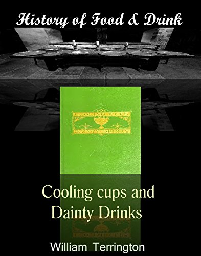 Cooling cups and dainty drinks (History of food and drink Book 2)