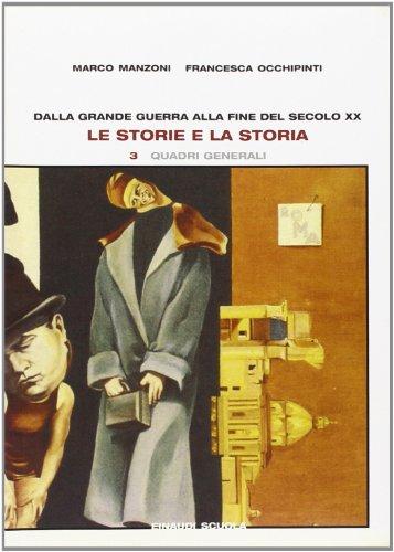 Le storie e la storia. Con fascicolo di prove formative. Per il triennio: 3