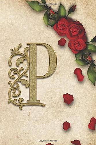 P: Red Rose With Rustic Yellow Background Golden Monogram Initial Letter P Journal Notebook (6' x 9') Gift For Her