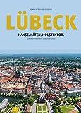 Lübeck: Hanse.Häfen.Holstentor: Sonderedition 875 Jahre Hansestadt Lübeck - Konrad Dittrich