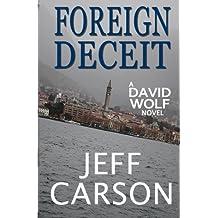 Foreign Deceit (David Wolf) (Volume 1) by Jeff Carson (2014-03-20)