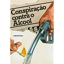 Conspiração contra o álcool