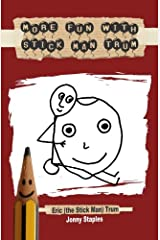 More Fun With Stick Man Trum: A children's book for ages 7-12 Paperback