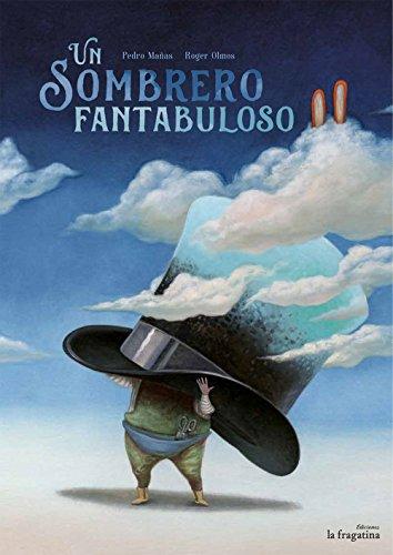 Un sombrero fantabuloso (Lo mullarero) por Pedro Mañas Romero