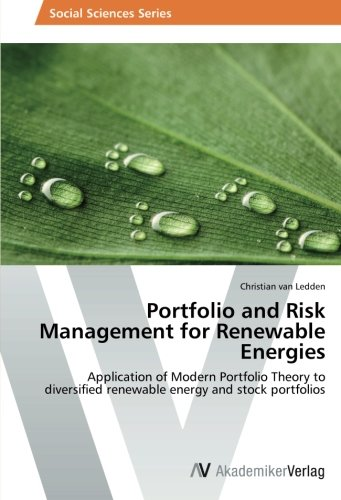 Portfolio and Risk Management for Renewable Energies: Application of Modern Portfolio Theory to diversified renewable energy and stock portfolios