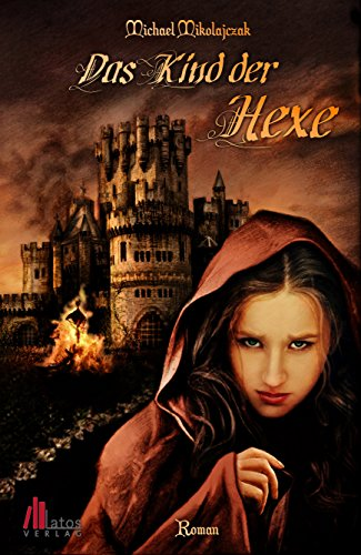Das Kind der Hexe: Historischer Roman