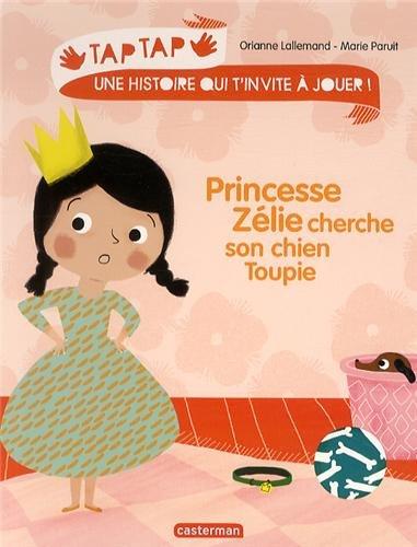 Princesse Zélie cherche son chien Toupie par Orianne Lallemand, Marie Paruit
