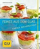 Feines aus dem Glas: Einfach beeindruckend (GU Just cooking)