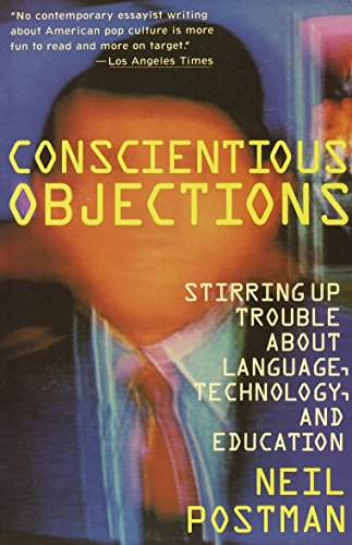 Conscientious Objections: Stirring Up Trouble About Language, Technology and Education (Law School In A Box)