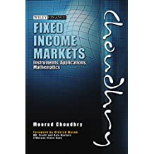 Fixed Income Markets: Instruments, Applications, Mathematics (Wiley Finance)