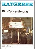 Ratgeber Kfz-Konservierung,Korrosionsschutzverfahren und -technologien für Pkw und Pkw-Anhänger