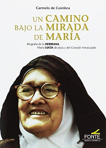 Un camino bajo la mirada de Maria por Carmelo de Coimbra
