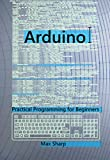 Arduino: Practical Programming for Beginners