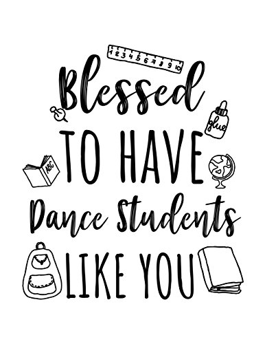 Blessed To Have Dance Students Like You: Dance Teacher Appreciation Journal Notebook por Dartan Creations