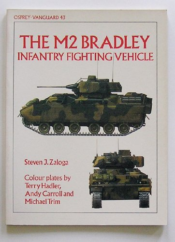 M2 Bradley Infantry Fighting Vehicle (Vanguard Series No 43)