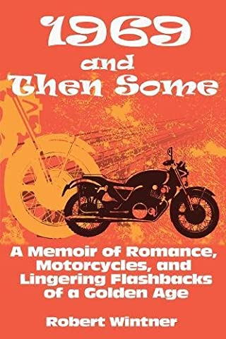 1969 and Then Some: A Memoir of Romance, Motorcycles, and