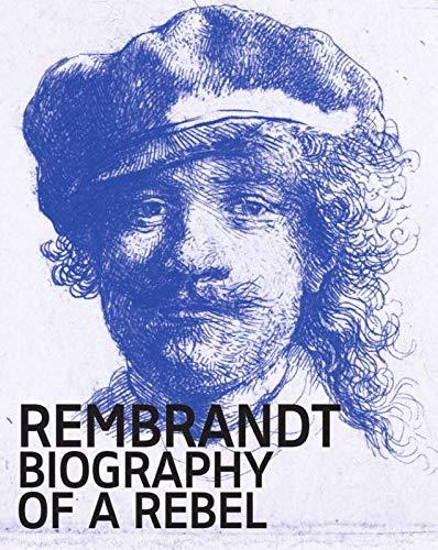 Rembrandt: Biography of a Rebel por Jonathan Bikker