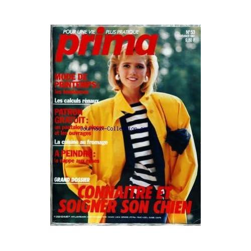 PRIMA [No 53] du 01/02/1987 - MODE DE PRINTEMPS - LES CALCULS RENAUX - LA CUISINE AU FROMAGE - CONNAITRE ET SOIGNER SON CHIEN.