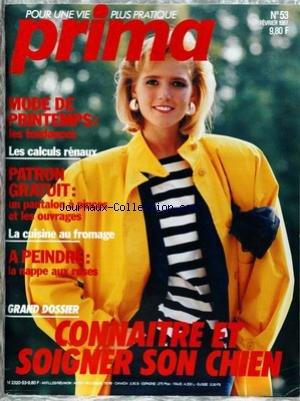 PRIMA [No 53] du 01/02/1987 - MODE DE PRINTEMPS - LES CALCULS RENAUX - LA CUISINE AU FROMAGE - CONNAITRE ET SOIGNER SON CHIEN. par Collectif
