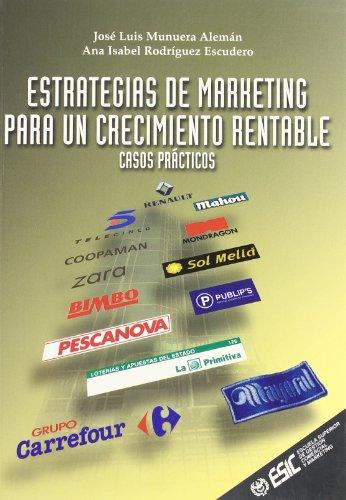 Estrategias de marketing para un crecimiento rentable: Casos prácticos (Libros profesionales)