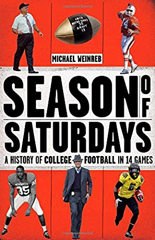 Season of Saturdays: A History of College Football in 14