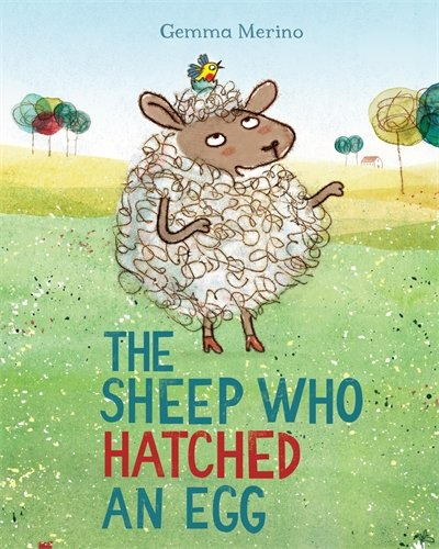 The Sheep Who Hatched an Egg por Gemma Merino