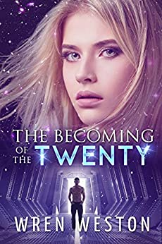 The Becoming of the Twenty: A Tale from the Ecliptic (English Edition) di [Weston, Wren]