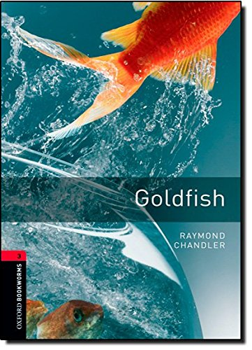Oxford Bookworms Library: Oxford Bookworms. Stage 3: Golsfish Edition 08: 1000 Headwords