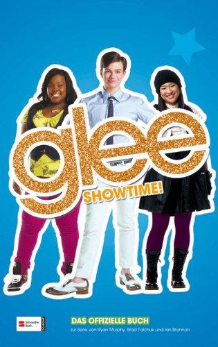 Glee, Band 3: Showtime! [Kindle Edition]