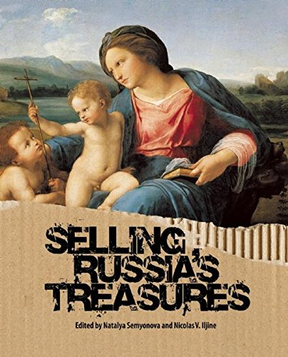 Selling Russia's Treasures: The Soviet Trade in Nationalized Art, 1917-1938