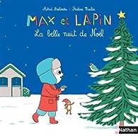 Max et Lapin : La belle nuit de Noël par Astrid Desbordes