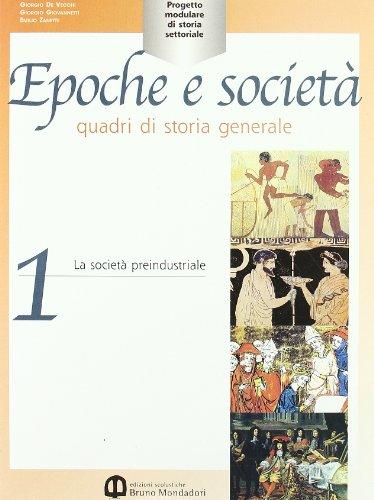 Epoche e societ. Quadri di storia generale. Per gli Ist. Professionali: 1