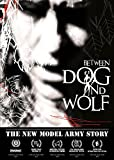 The New Model Army Story: Between Dog And Wolf [DVD]