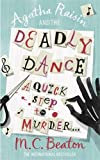 Agatha Raisin and the Deadly Dance by M.C. Beaton (2010-06-03) - C & R Crime - 03/06/2010