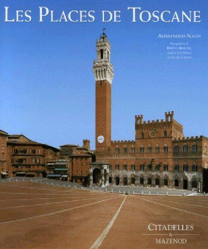 Les places de Toscane : Fonctions et architecture de l'espace public par Alessandro Naldi