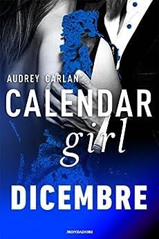 Calendar Girl. Dicembre (Calendar Girl - versione italiana - Vol. 12) di [Carlan, Audrey]