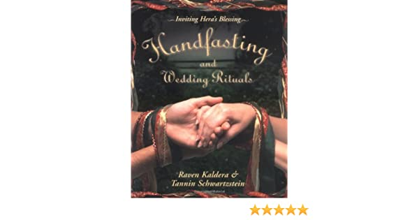 Handfasting And Wedding Rituals Welcoming Heras Blessing Amazon