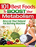 101 Best Foods to Boost Your Metabolism (English Edition)
